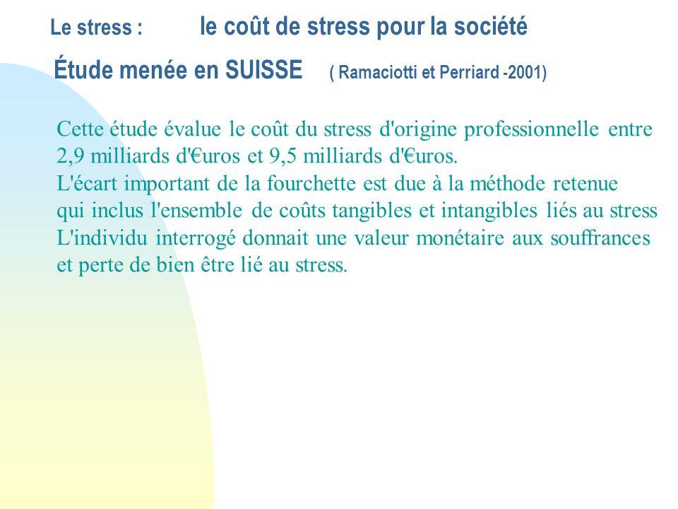 Cette étude évalue le coût du stress d origine professionnelle entre
