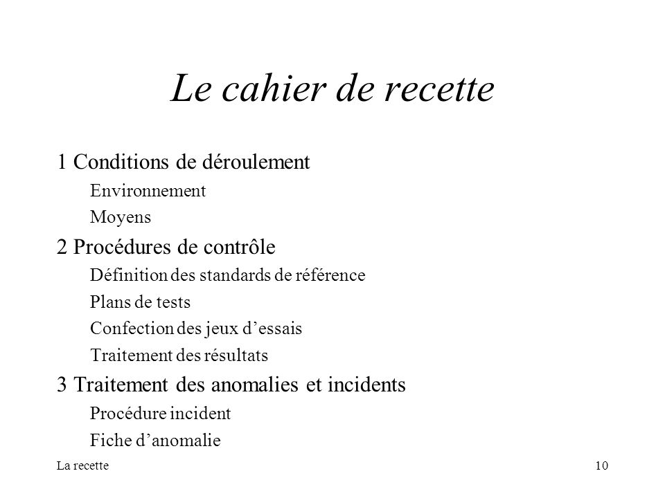 Le cahier de recette 1 Conditions de déroulement