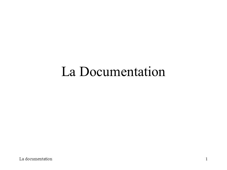La Documentation La documentation