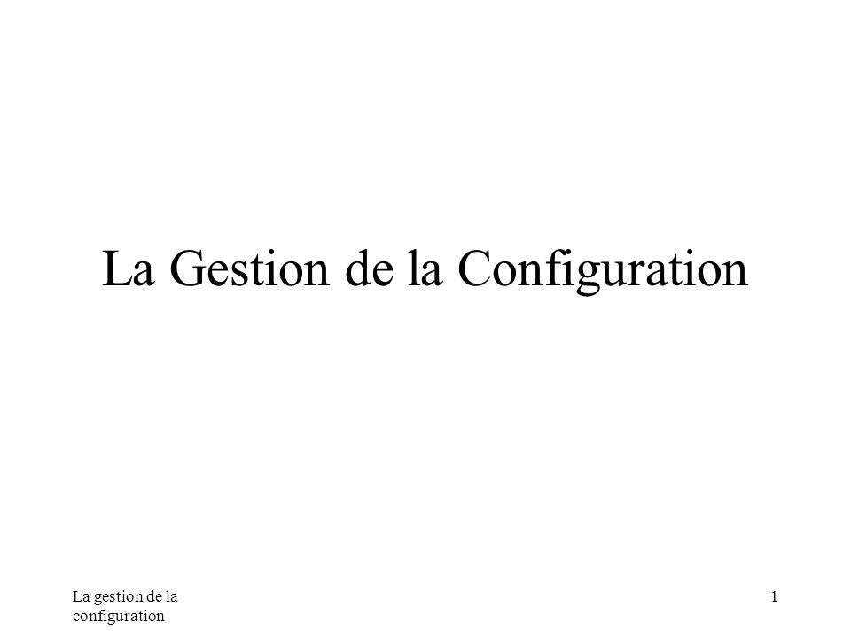 La Gestion de la Configuration