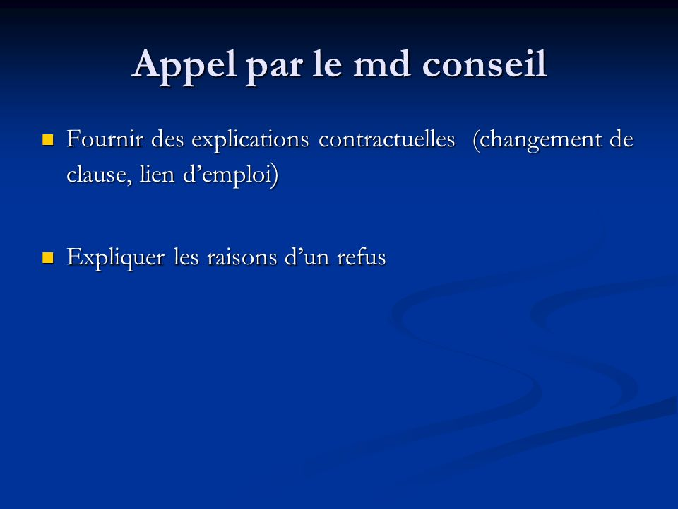 Appel par le md conseil Fournir des explications contractuelles (changement de clause, lien d'emploi)
