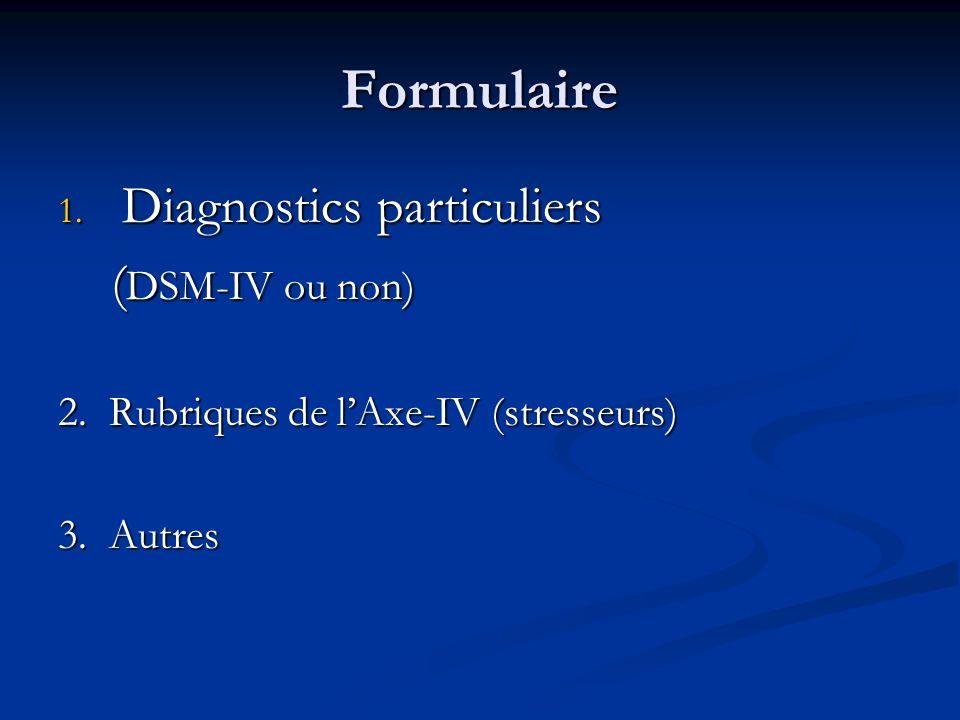 Formulaire Diagnostics particuliers (DSM-IV ou non)
