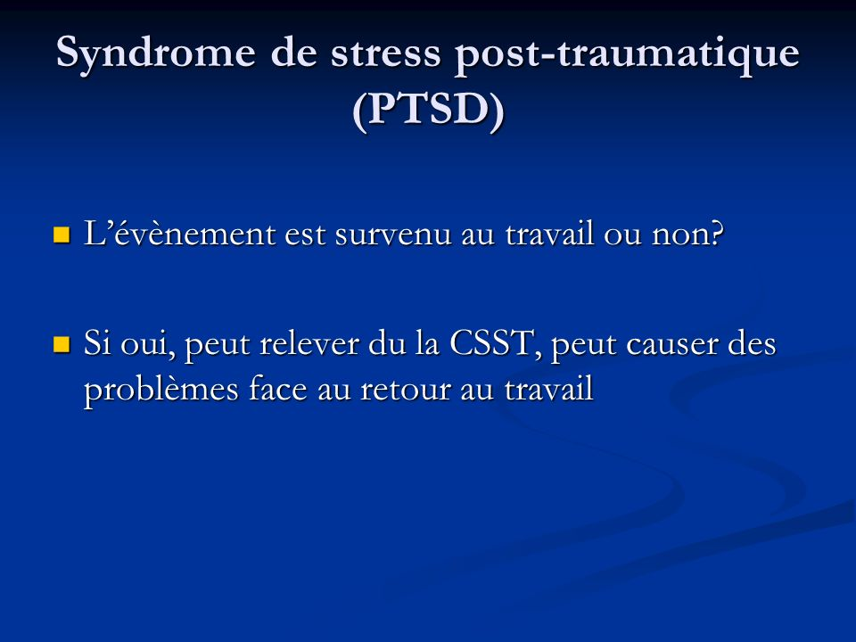 Syndrome de stress post-traumatique (PTSD)