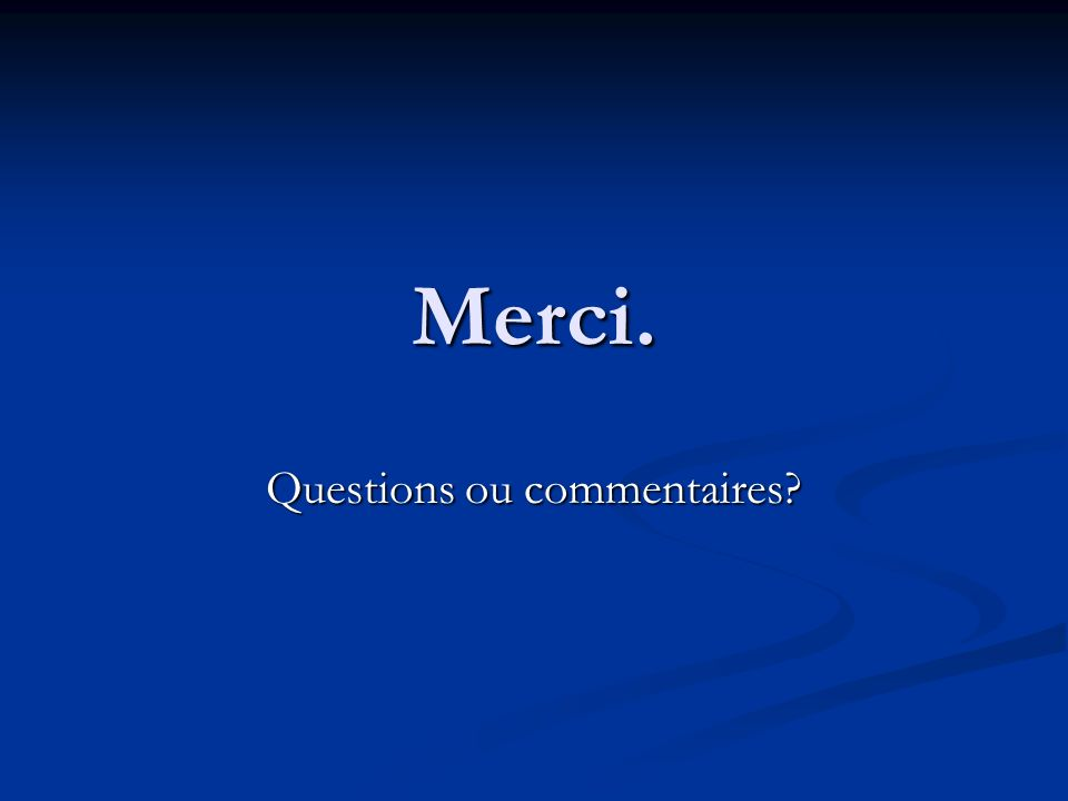 Questions ou commentaires