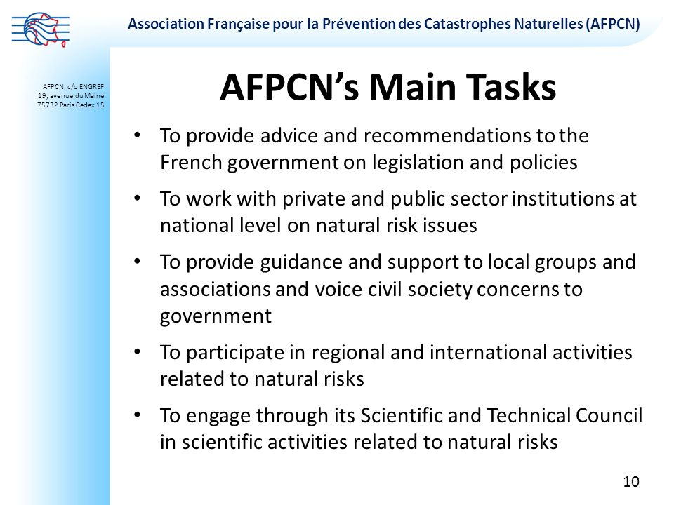 AFPCN's Main Tasks To provide advice and recommendations to the French government on legislation and policies.