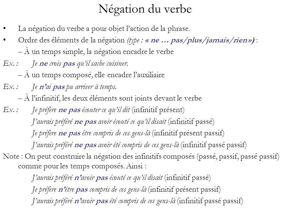 Négation du verbe La négation du verbe a pour objet l'action de la phrase.
