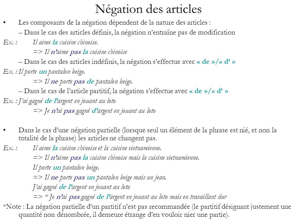 Négation des articles Les composants de la négation dépendent de la nature des articles :