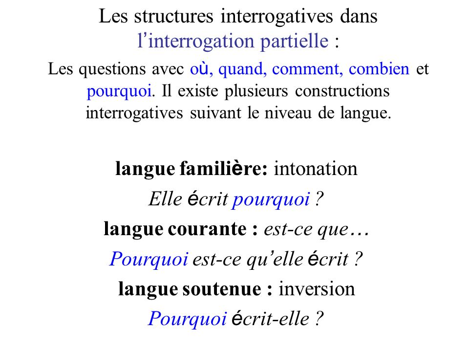 Les structures interrogatives dans l'interrogation partielle :