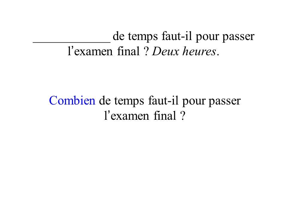 Combien de temps faut-il pour passer l'examen final
