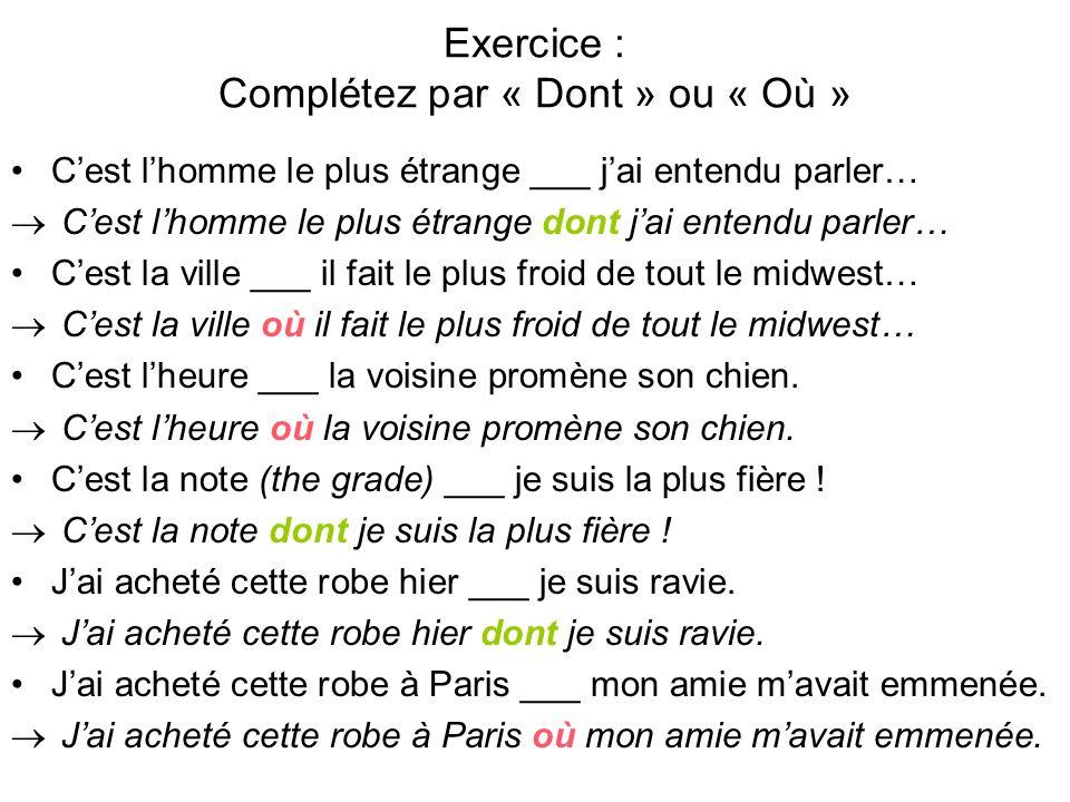 Exercice : Complétez par « Dont » ou « Où »