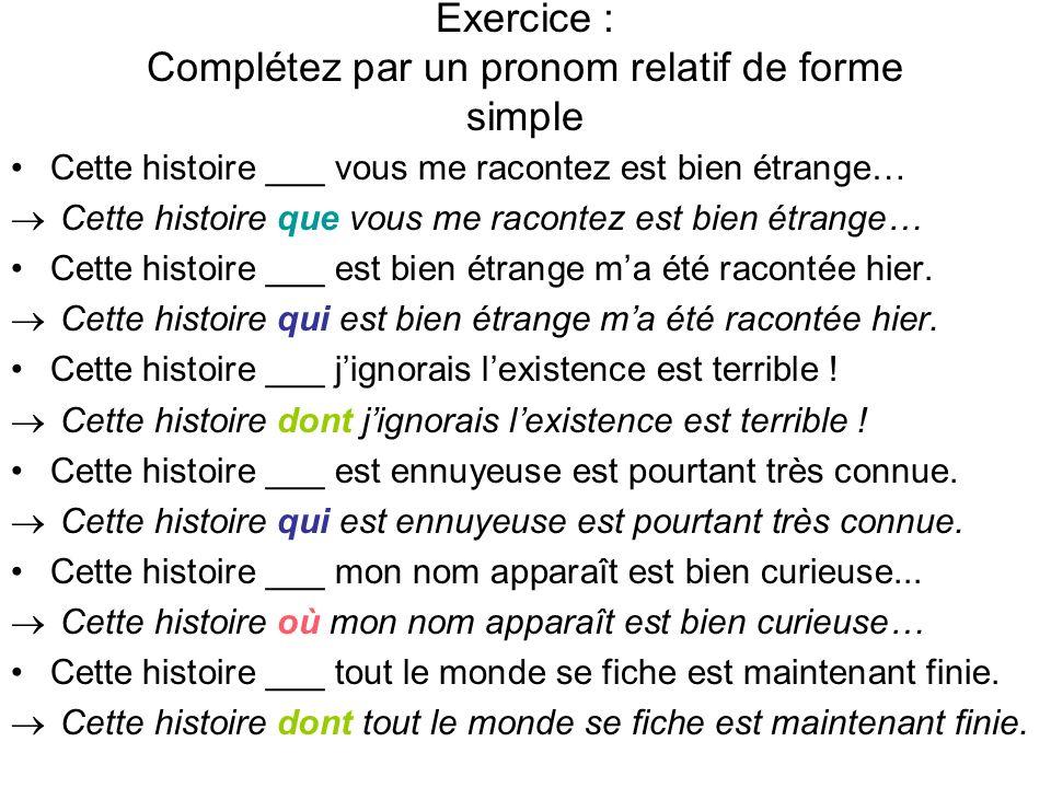 Exercice : Complétez par un pronom relatif de forme simple