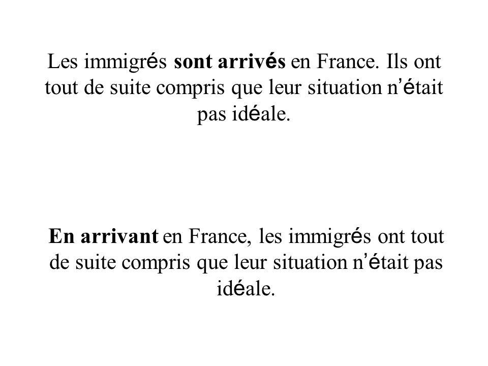 Les immigrés sont arrivés en France