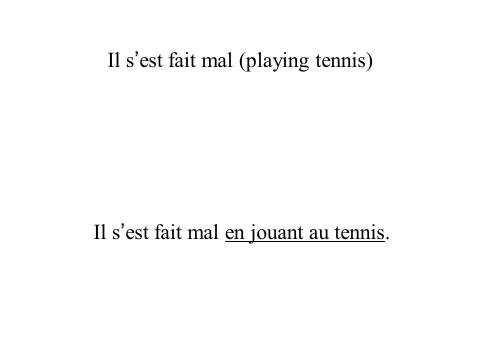 Il s'est fait mal (playing tennis)