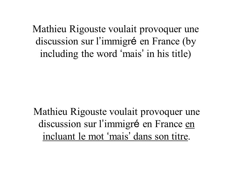 Mathieu Rigouste voulait provoquer une discussion sur l'immigré en France (by including the word 'mais' in his title)