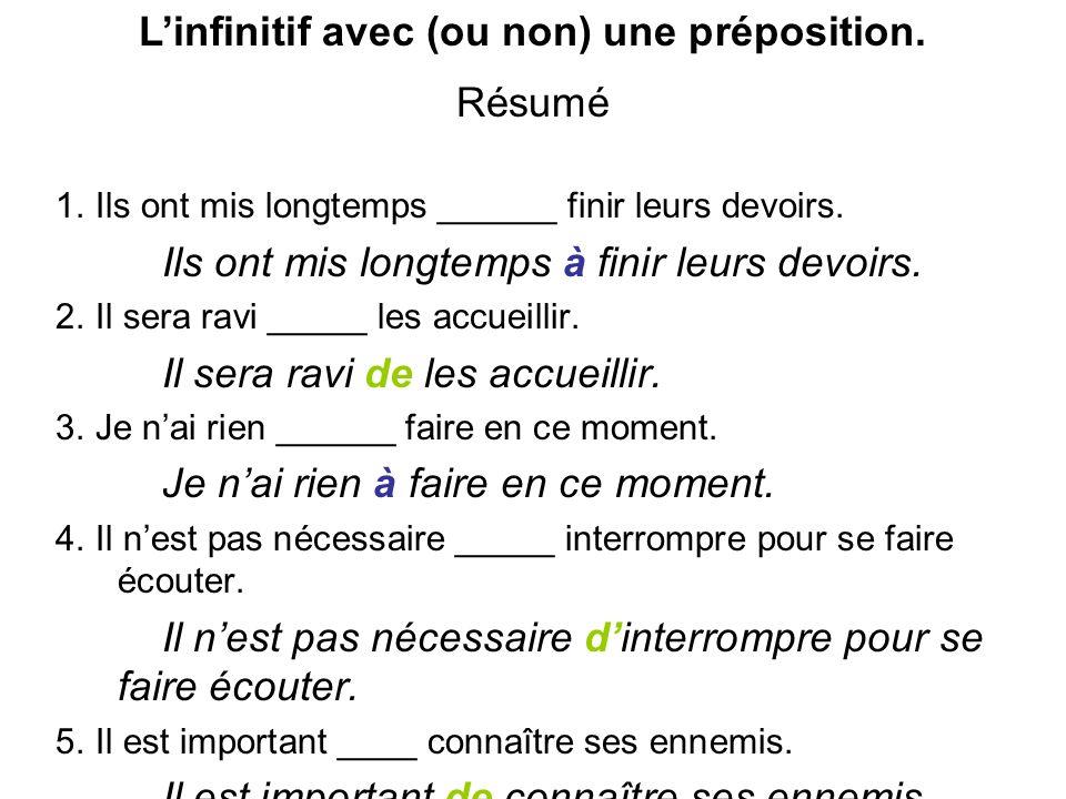L'infinitif avec (ou non) une préposition.