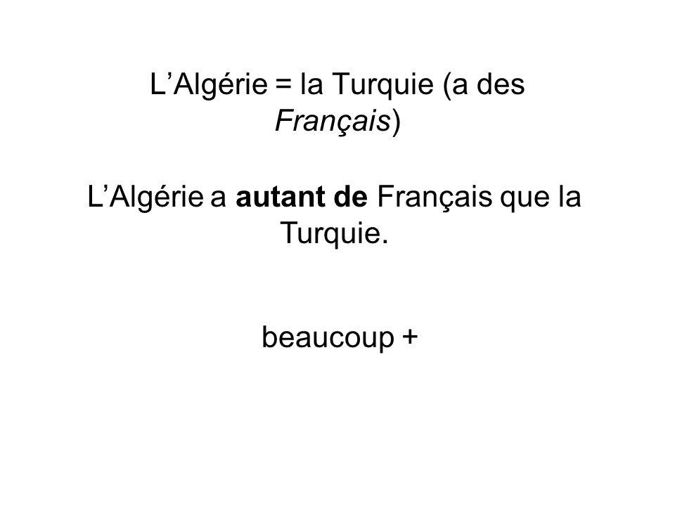 L'Algérie = la Turquie (a des Français)