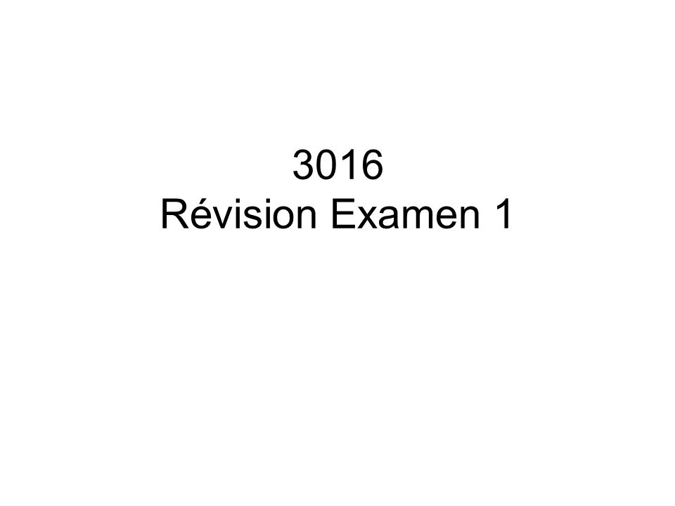 3016 Révision Examen 1