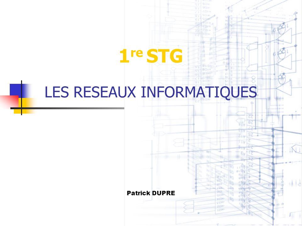 1re STG LES RESEAUX INFORMATIQUES