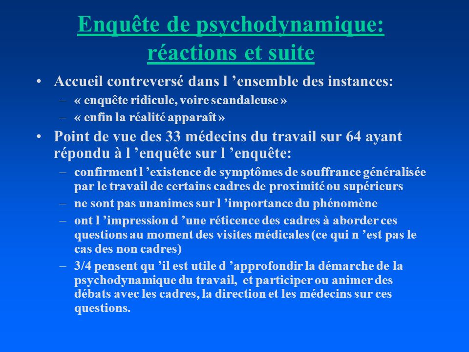 Enquête de psychodynamique: réactions et suite