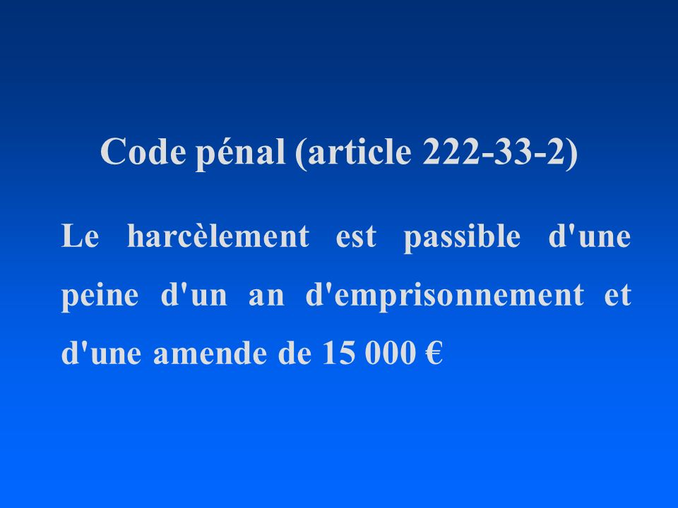 Code pénal (article 222-33-2)