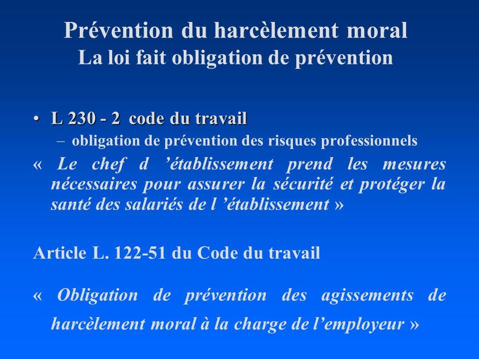 Prévention du harcèlement moral La loi fait obligation de prévention