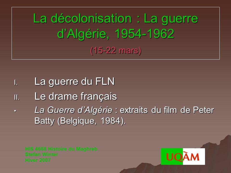 La décolonisation : La guerre d'Algérie, 1954-1962 (15-22 mars)