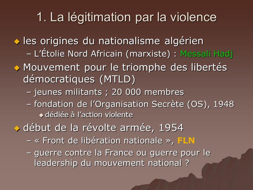 1. La légitimation par la violence