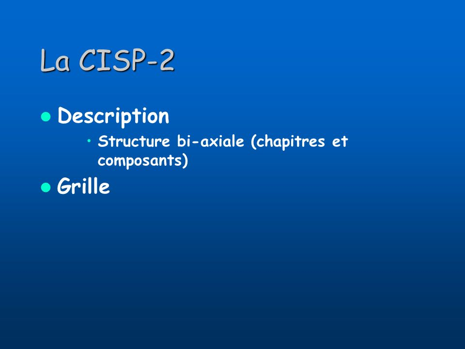 La CISP-2 Description Grille
