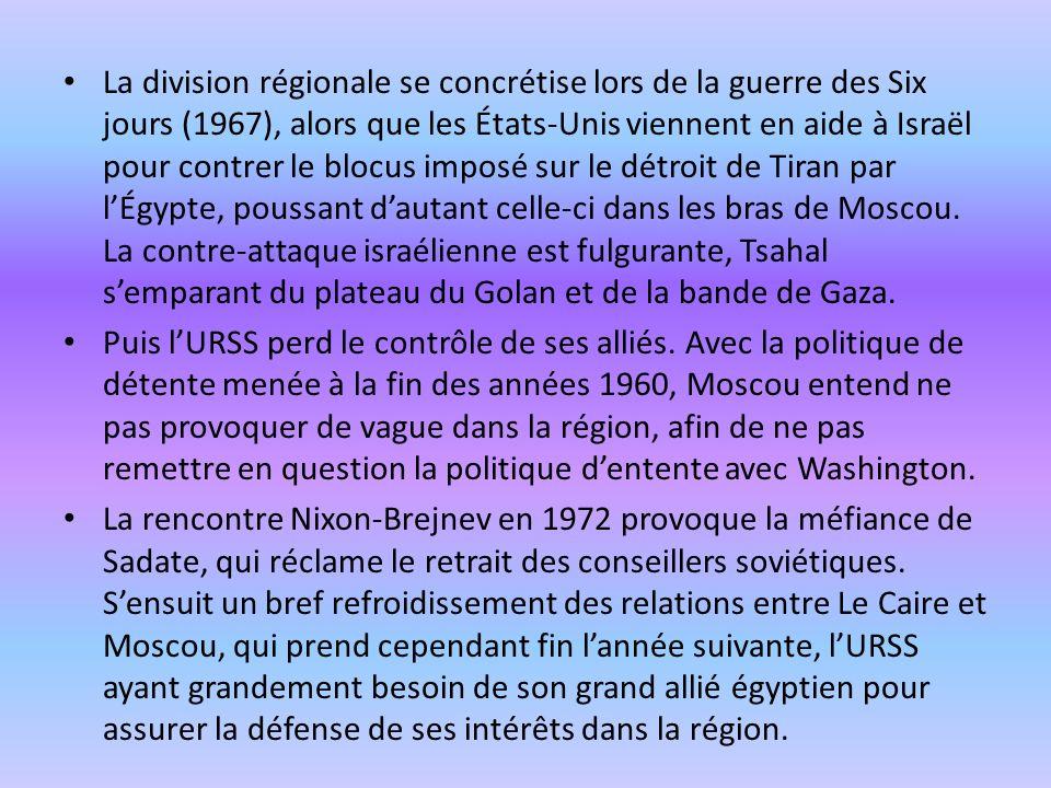La division régionale se concrétise lors de la guerre des Six jours (1967), alors que les États-Unis viennent en aide à Israël pour contrer le blocus imposé sur le détroit de Tiran par l'Égypte, poussant d'autant celle-ci dans les bras de Moscou. La contre-attaque israélienne est fulgurante, Tsahal s'emparant du plateau du Golan et de la bande de Gaza.