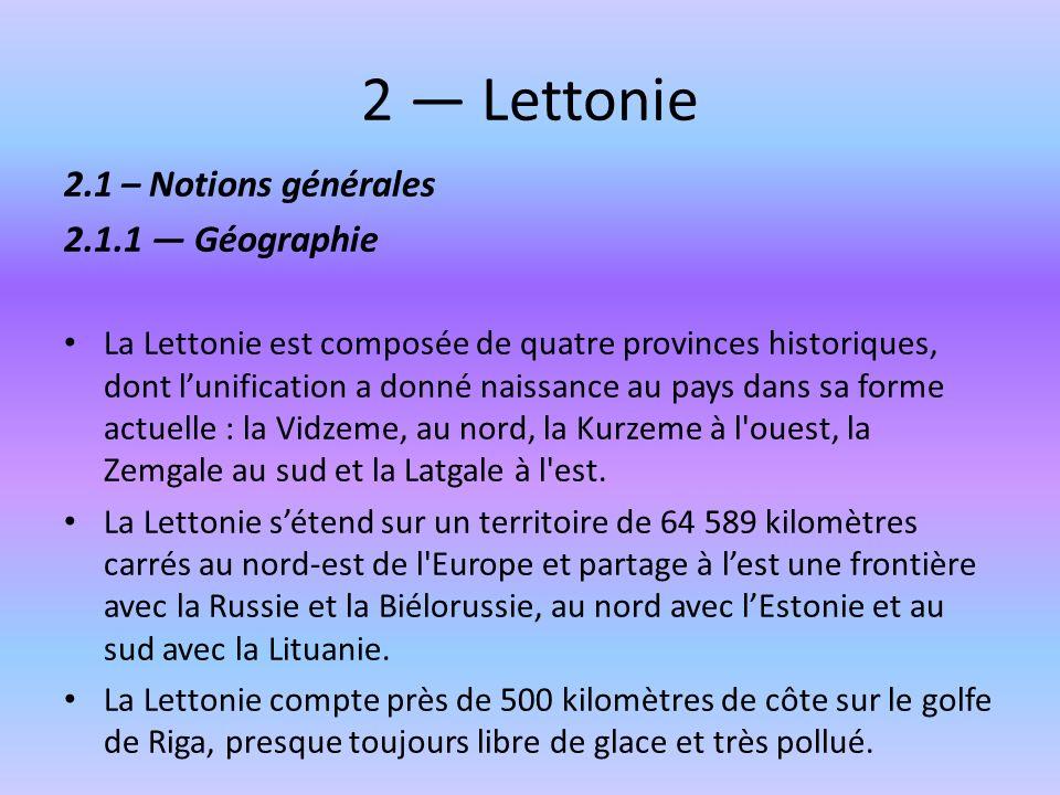 2 — Lettonie 2.1 – Notions générales 2.1.1 — Géographie