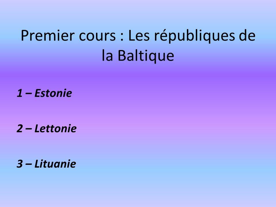 Premier cours : Les républiques de la Baltique