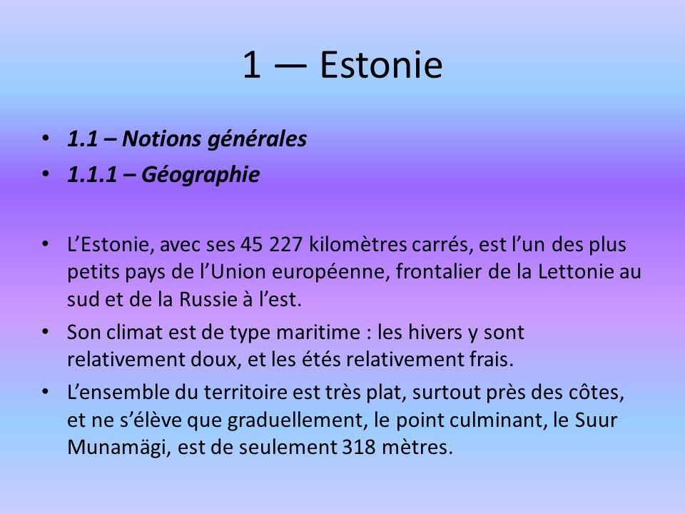 1 — Estonie 1.1 – Notions générales 1.1.1 – Géographie