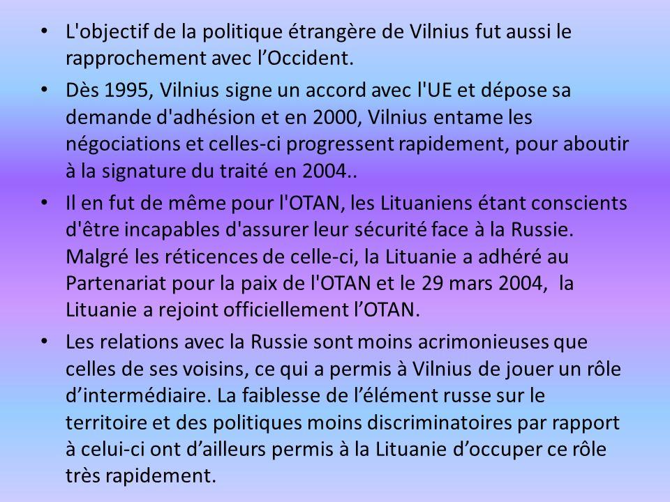 L objectif de la politique étrangère de Vilnius fut aussi le rapprochement avec l'Occident.