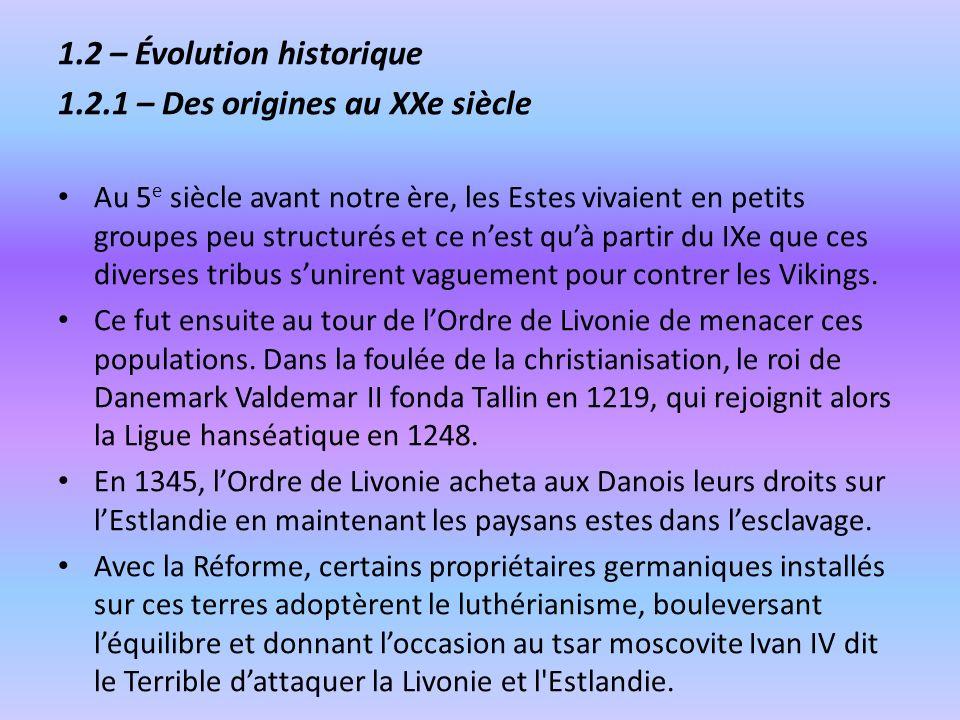 1.2 – Évolution historique 1.2.1 – Des origines au XXe siècle