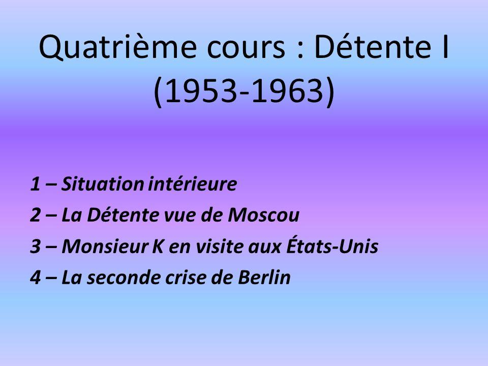 Quatrième cours : Détente I (1953-1963)