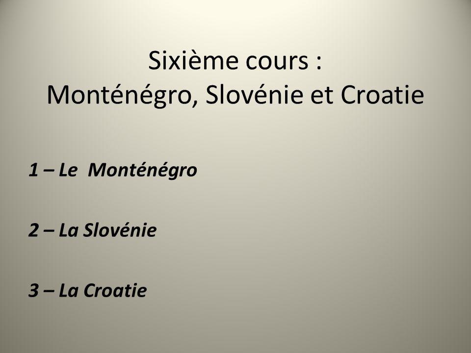 Sixième cours : Monténégro, Slovénie et Croatie