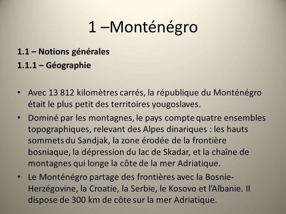 1 –Monténégro 1.1 – Notions générales 1.1.1 – Géographie