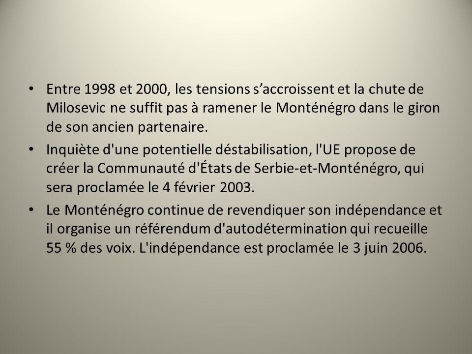 Entre 1998 et 2000, les tensions s'accroissent et la chute de Milosevic ne suffit pas à ramener le Monténégro dans le giron de son ancien partenaire.