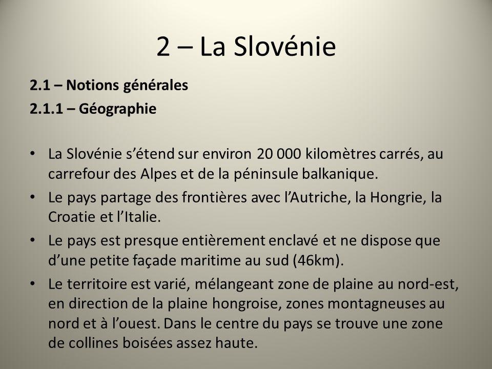 2 – La Slovénie 2.1 – Notions générales 2.1.1 – Géographie