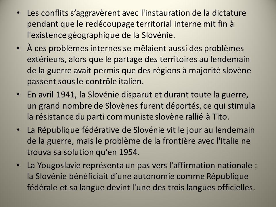 Les conflits s'aggravèrent avec l instauration de la dictature pendant que le redécoupage territorial interne mit fin à l existence géographique de la Slovénie.