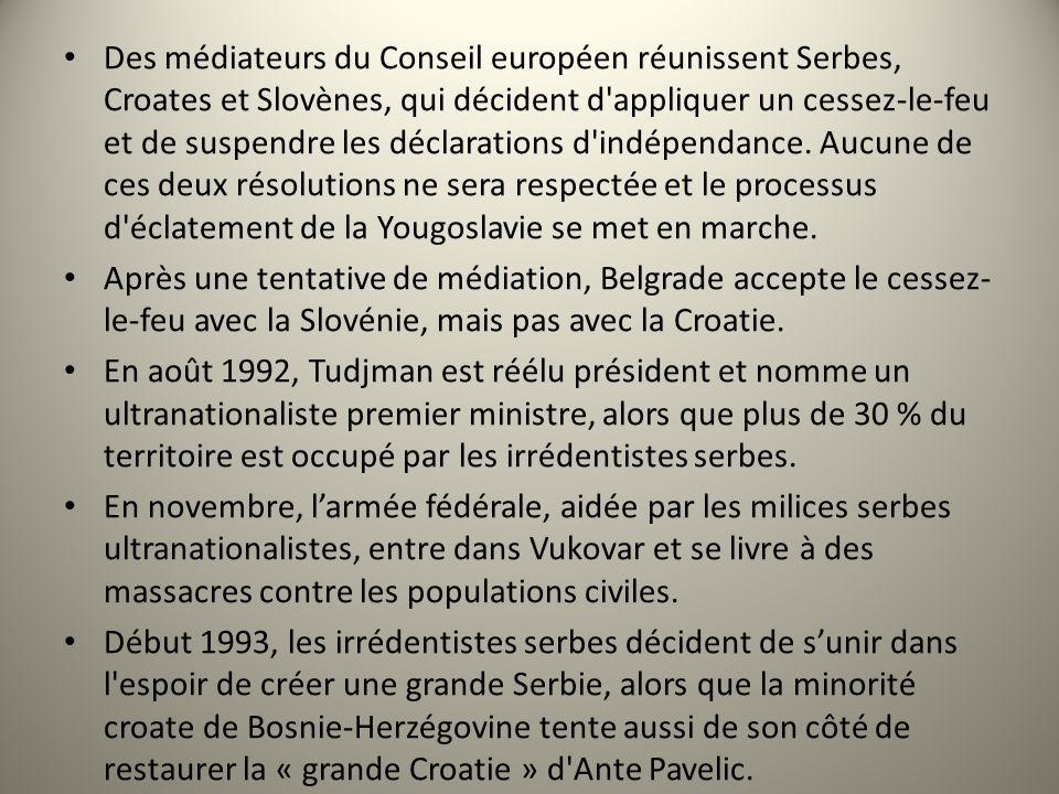Des médiateurs du Conseil européen réunissent Serbes, Croates et Slovènes, qui décident d appliquer un cessez-le-feu et de suspendre les déclarations d indépendance. Aucune de ces deux résolutions ne sera respectée et le processus d éclatement de la Yougoslavie se met en marche.