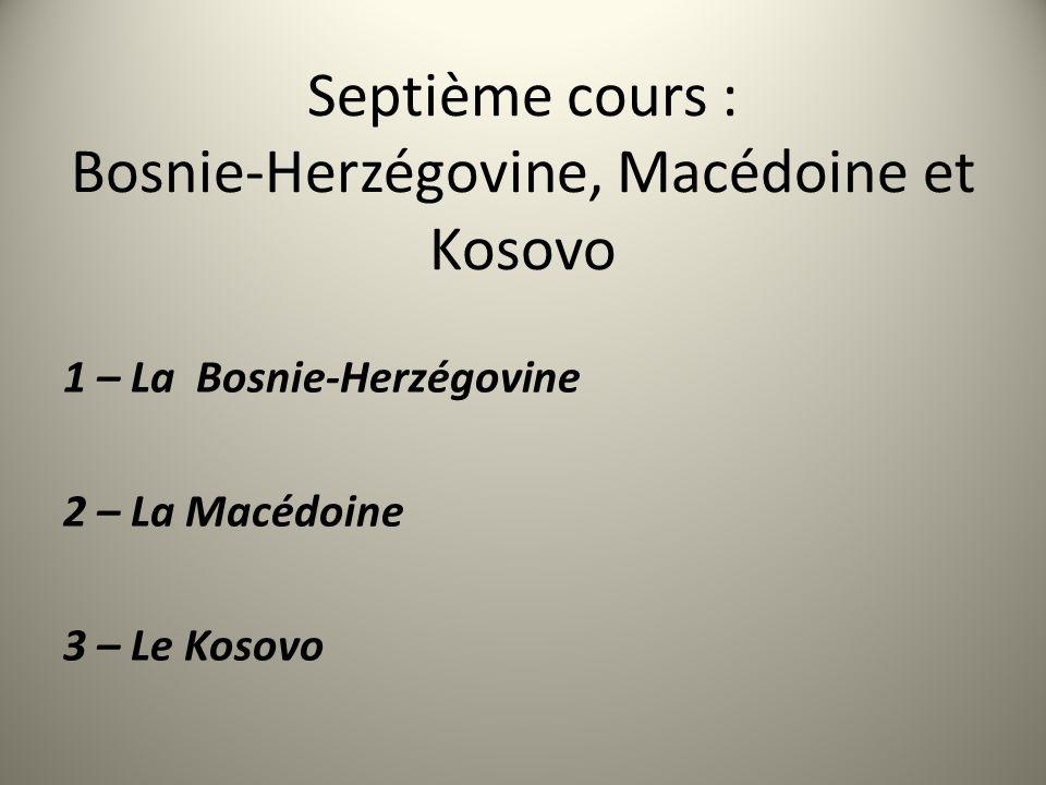 Septième cours : Bosnie-Herzégovine, Macédoine et Kosovo