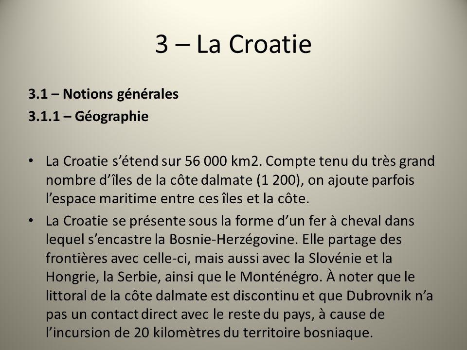 3 – La Croatie 3.1 – Notions générales 3.1.1 – Géographie