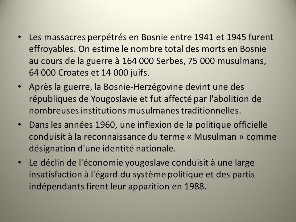 Les massacres perpétrés en Bosnie entre 1941 et 1945 furent effroyables. On estime le nombre total des morts en Bosnie au cours de la guerre à 164 000 Serbes, 75 000 musulmans, 64 000 Croates et 14 000 juifs.