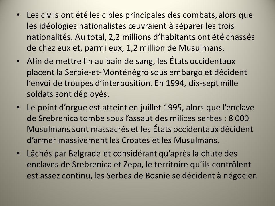 Les civils ont été les cibles principales des combats, alors que les idéologies nationalistes œuvraient à séparer les trois nationalités. Au total, 2,2 millions d'habitants ont été chassés de chez eux et, parmi eux, 1,2 million de Musulmans.