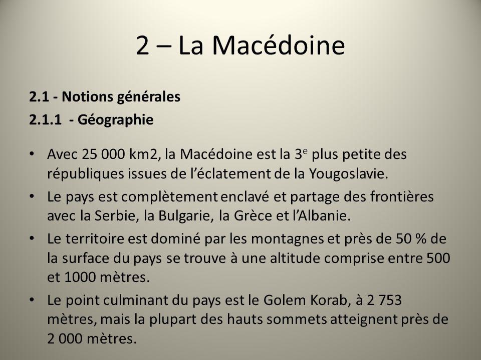 2 – La Macédoine 2.1 - Notions générales 2.1.1 - Géographie