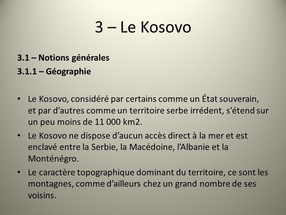 3 – Le Kosovo 3.1 – Notions générales 3.1.1 – Géographie