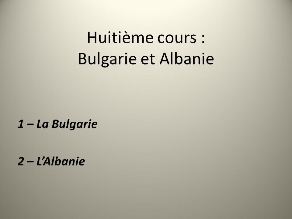 Huitième cours : Bulgarie et Albanie