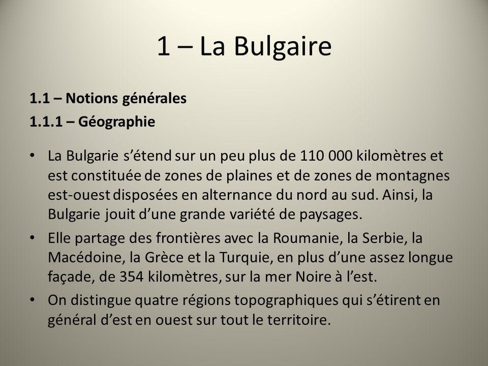 1 – La Bulgaire 1.1 – Notions générales 1.1.1 – Géographie