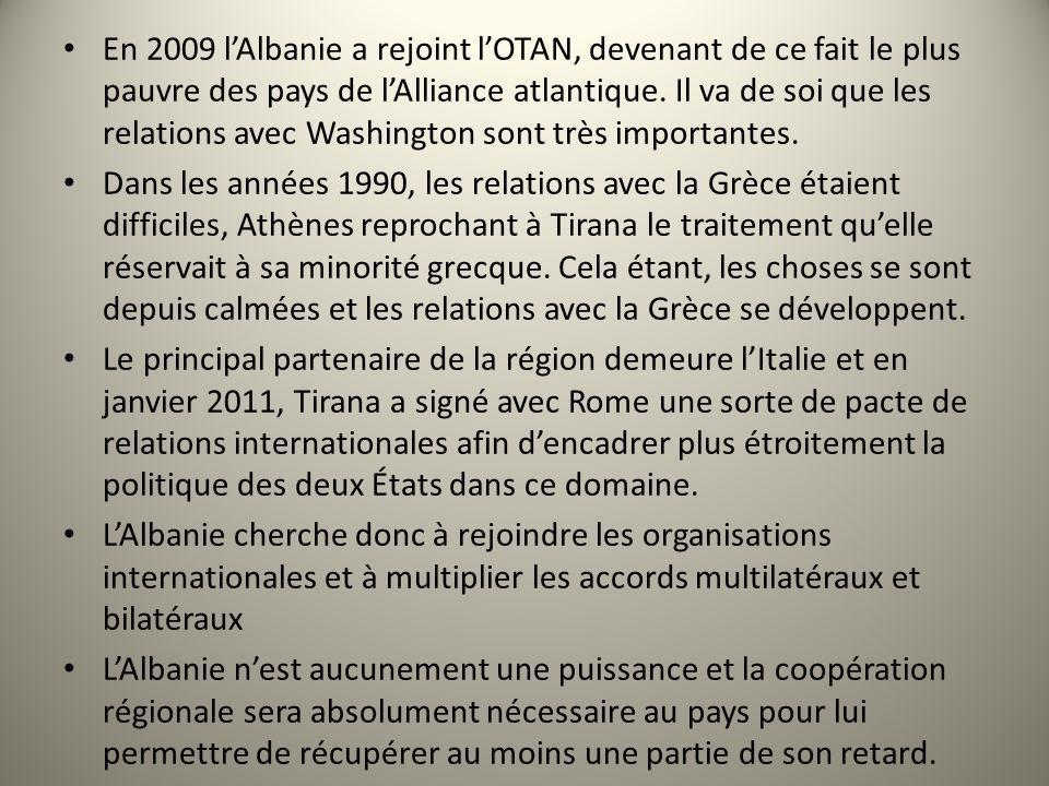 En 2009 l'Albanie a rejoint l'OTAN, devenant de ce fait le plus pauvre des pays de l'Alliance atlantique. Il va de soi que les relations avec Washington sont très importantes.